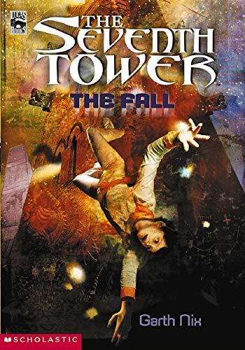 The Fall (Seventh Tower #1): Garth Nix