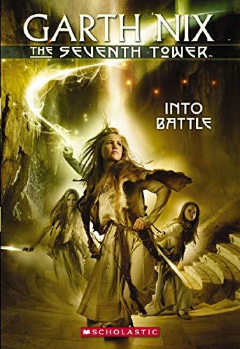 The Seventh Tower #5: Into Battle: Garth Nix