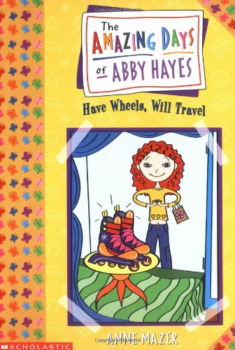 9780439178785: Amazing Days Of Abby Hayes, The #04: Have Wheels, Will Travel
