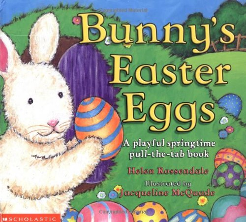Bunny's Easter Eggs, A playful springtime pull-the-tab book