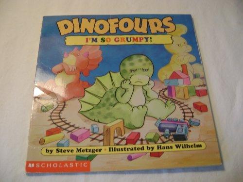 I'm So Grumpy! (Dinofours): Metzger, Steve