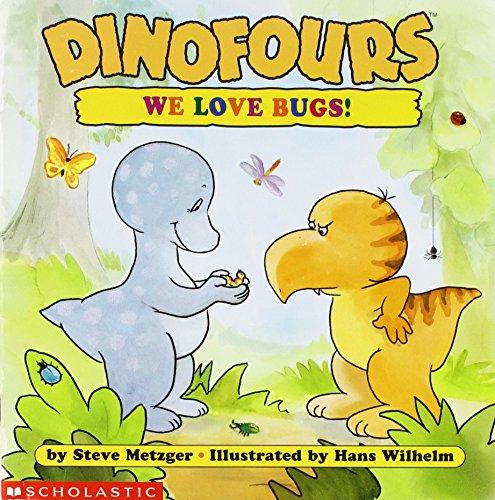 Dinofours: We Love Bugs!: Steve Metzger