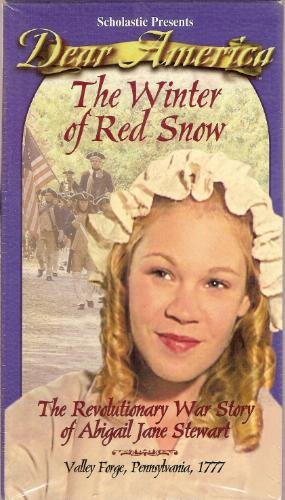 9780439179690: Dear America: The Winter of Red Snow. The Revolutionary War Story of Abigail Jane Stewart (VHS)