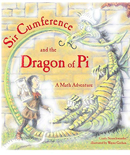 9780439180313: Sir Cumference and the dragon of pi: A math adventure