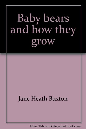 9780439182928: Baby bears and how they grow (Books for young explorers)