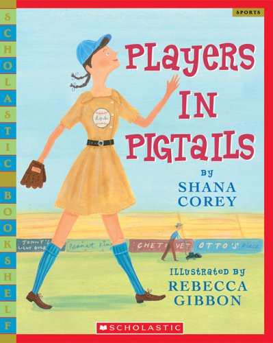 Players In Pigtails (Rise and Shine) (9780439183062) by Shana Corey