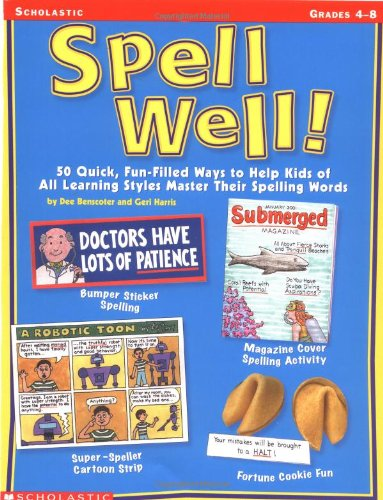 Spell Well!: 50 Quick, Fun-Filled Ways to: Benscoter, Dee; Harris,