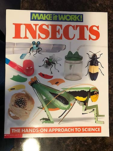 Make it Work! INSECTS (The Hands-on Approach: Andrew Haslam Liz