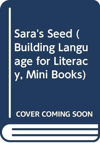 9780439187909: Sara's Seed (Building Language for Literacy, Mini Books)