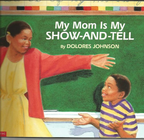 9780439187992: My mom is my show-and-tell