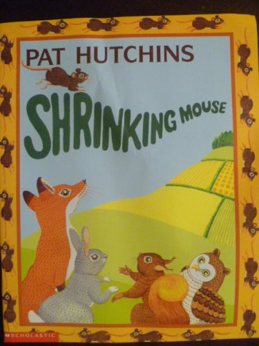 Shrinking Mouse: Pat Hutchins