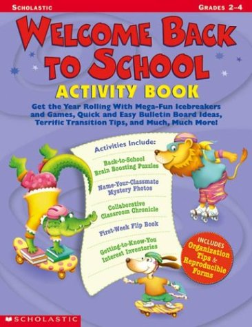 9780439188425: Welcome Back To School Activity Book: Get the Year Rolling With Mega-Fun Icebreakers and Games, Quick and Easy Bulletin Board Ideas, Terrific ... Much More! (Scholastic Professional Books)