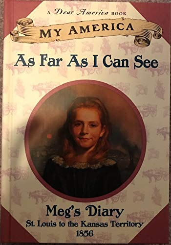 9780439188951: As Far As I Can See: Meg's Diary, st Louis to the Kansas Territory, 1856 (My America)