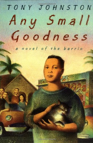 9780439189361: Any Small Goodness: A Novel Of The Barrio