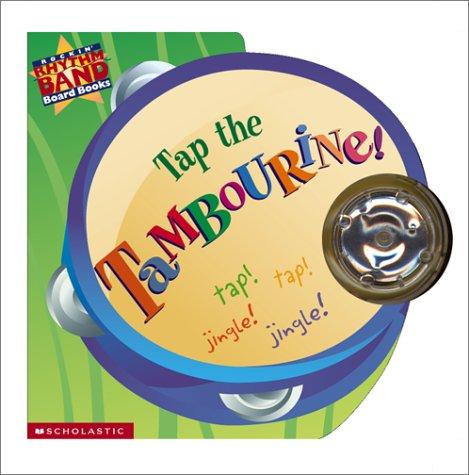 9780439192606: Tap the Tambourine! (Rhythm Band Board Book)