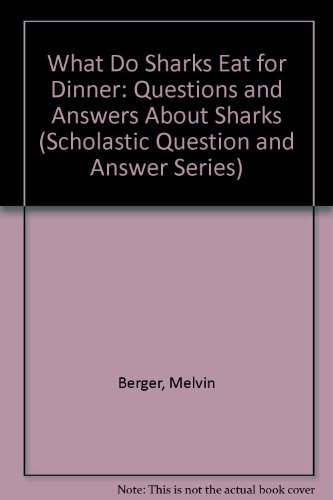 9780439193733: What Do Sharks Eat for Dinner?: Questions and Answers About Sharks
