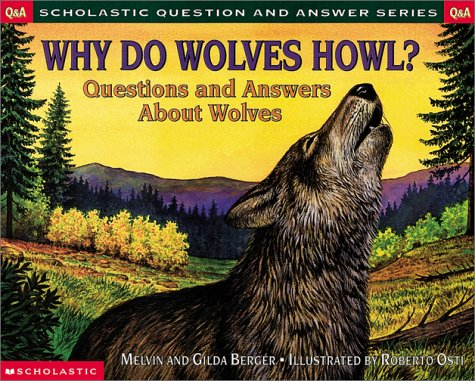 9780439193795: Why Do Wolves Howl?: Questions and Answers about Wolves (Scholastic Question & Answer)