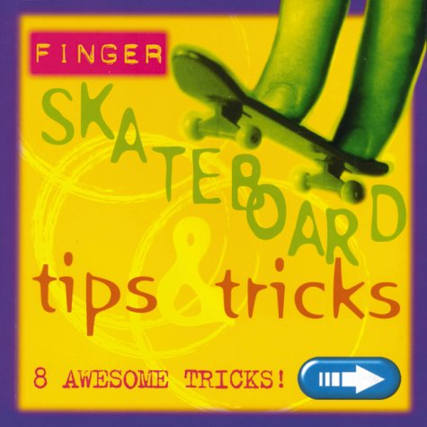 9780439194532: Finger Skate Board Tricks and Tips