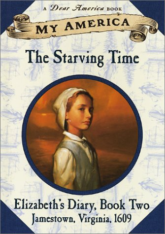 9780439199988: My America: The Starving Time: Elizabeth's Jamestown Colony Diary, Book Two