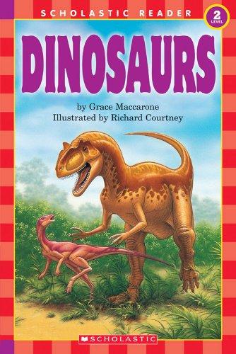 Dinosaurs (Hello Reader! Science, Level 2): Grace Maccarone; Illustrator-Richard Courtney