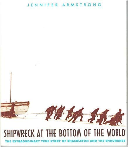 9780439201582: Shipwreck At the Bottom of the World (The Extraordinary True Story Of Shackelton and the Endurance)