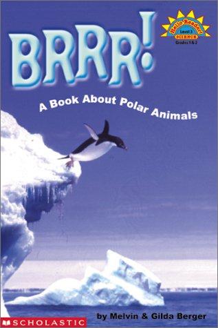 Brrr!: A Book about Polar Animals (Hello Reader! Science: Level 3): Berger, Melvin; Berger, Gilda