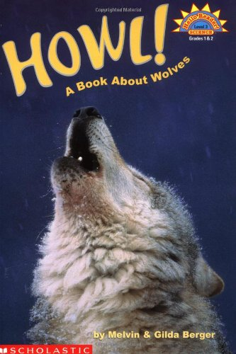 9780439201674: Howl! A Book About Wolves (level 3) (Hello Reader)