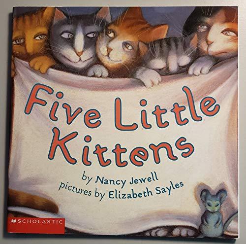 Five Little Kittens: Jewell, Nancy