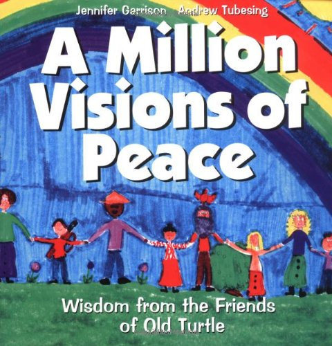 A Million Visions Of Peace: Wisdom From The Friends Of Old Turtle (9780439204088) by Garrison, J.; Tubesing, A.