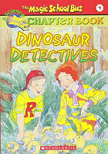 9780439204231: Dinosaur Detectives (The Magic School Bus Science Chapter Book #9)