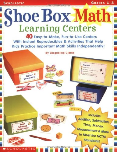 9780439205740: Shoe Box Math Learning Centers: 40 Easy-To-Make, Fun-To-Use Centers With Instant Reproducibles & Activities That Help Kids Practice Important Math Skills--Independently
