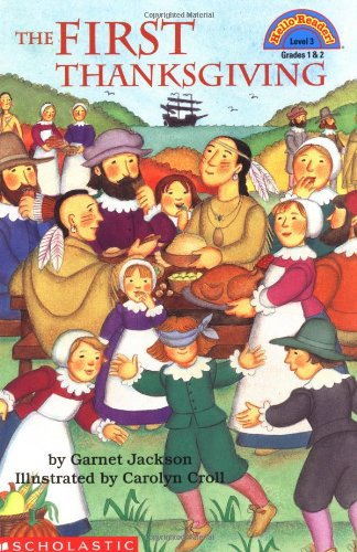 Scholastic Reader Level 3: First Thanksgiving, The (level 3) (Hello Reader): Garnet Jackson