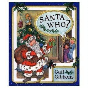 Santa Who?: Gibbons, Gail
