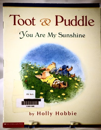 You Are My Sunshine (Toot & Puddle): Holly Hobbie