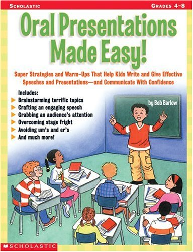 9780439207621: Oral Presentations Made Easy!: Super Strategies and Warm-Ups That Help Kids Write and Give Effective Speeches and Presentations—and Communicate With Confidence