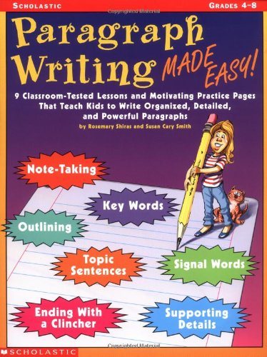 9780439207645: Paragraph Writing Made Easy!: 8 Classroom-Tested Lessons and Motivating Practice Pages That Teach Kids to Write Organized, Detailed, and Powerful Paragraphs