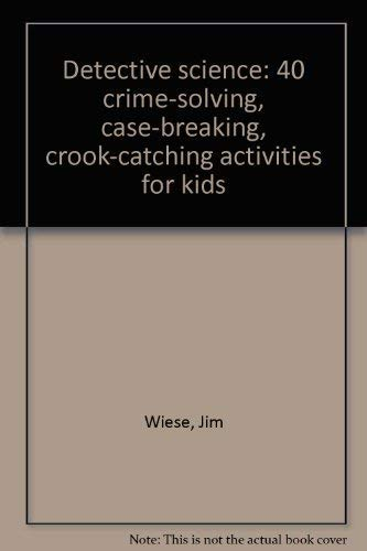9780439209144: Detective science: 40 crime-solving, case-breaking, crook-catching activities for kids