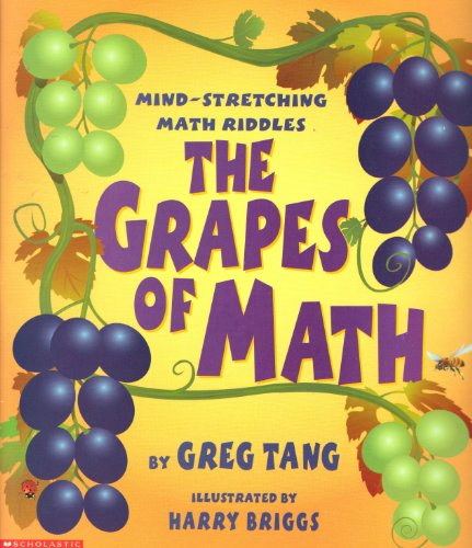 9780439210409: The Grapes of Math: Mind Stretching Math Riddles