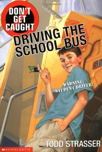 9780439210669: Don't Get Caught Driving The School Bus