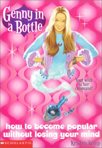 How to Become Popular Without Losing Your Mind (Genny in a Bottle): Kristen Kemp