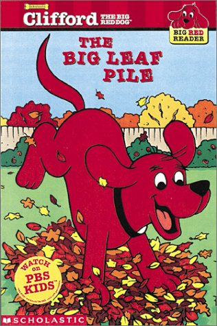 9780439213578: The Big Leaf Pile (Clifford the Big Red Dog) (Big Red Reader Series)