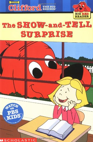 9780439213592: The Show-and-Tell Surprise (Clifford the Big Red Dog) (Big Red Reader Series)