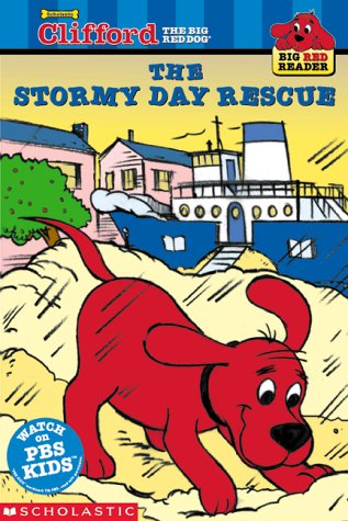 9780439213608: The Stormy Day Rescue (Clifford the Big Red Dog) (Big Red Reader Series)