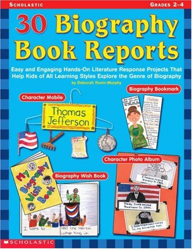 9780439215701: 30 Biography Book Reports: Easy and Engaging Hands-On Literature Response Projects that Help Kids of All Learning Styles Explore the Genre of Biography