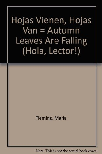 Hojas Vienen, Hojas Van = Autumn Leaves Are Falling (Hola, Lector!) (Spanish Edition) (0439216672) by Fleming, Maria