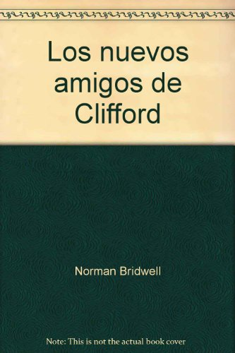 Los nuevos amigos de Clifford ; Clifford's new friends: Bridwell, Norman
