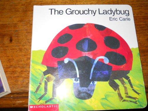 The grouchy ladybug: Carle, Eric