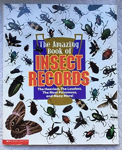 9780439217224: The amazing book of insect records: The heaviest, the loudest, the most poisonous, and many more!