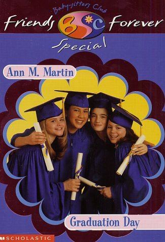 9780439219181: Graduation Day (Baby-Sitters Club Friends Forever Special)