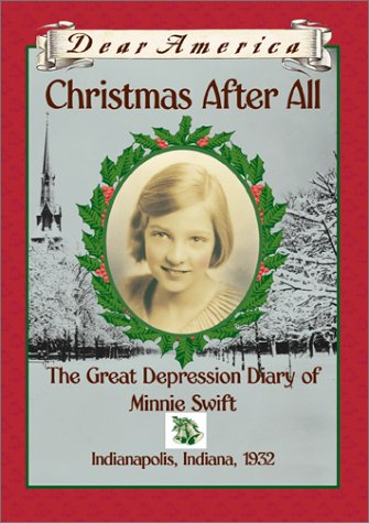 9780439219433: Christmas After All: The Great Depression Diary of Minnie Swift, Indianapolis, Indiana 1932 (Dear America Series)